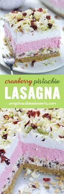 cranberry pistachio lasagna omg chocolate desserts