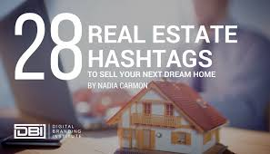 28 real estate hashtags to sell your next dream home