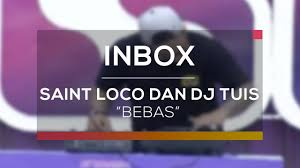 Tuis Saint Loco Dan Dj Tuis Bebas Live On Inbox Youtube