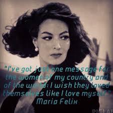 Maria Felix Memes - 115 best maria felix quotes images on pinterest spanish quotes
