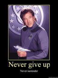 Galaxy Quest Meme - never give up never surrender galaxyquest tim allen may be from