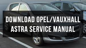 opel vauxhall astra service and repair manual free youtube