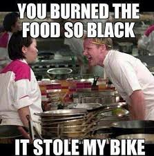 Funny Bike Memes - you turned the food so black it stole my bike best of funny memes