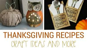 the best list of thanksgiving recipes craft ideas and more