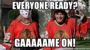 Blackhawks Meme - everyone ready gaaaaame on waynes world blackhawks meme generator