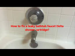 Bathroom Faucets Delta How To Fix A Leaky Bathtub Faucet Delta Shower Cartridge L How To