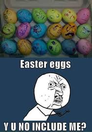 Easter Egg Meme - 12 most awesome easter eggs cool easter eggs awesome eggs oddee