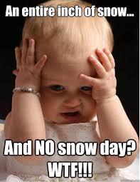 Snow Day Meme - no snow day memes quickmeme snow days give me 5 pinterest