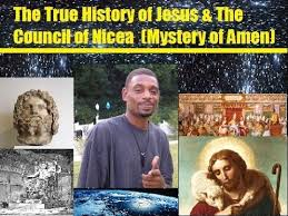 the true history of jesus the council of nicea mystery of amen