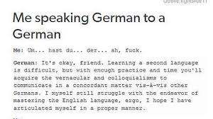 German Language Meme - as an anglophone learning german x post r germany imgur