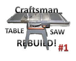 table saw rebuild examining the saw youtube