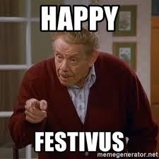 Happy Festivus Meme - happy festivus frank costanza meme generator