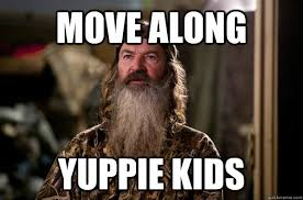 Phil Robertson Memes - move along yuppie kids phil robertson meme quickmeme