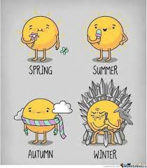 Funny Winter Memes - winter is coming fast enough by jayburnz meme center