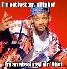 Chef Meme Generator - meme creator i m not just any old chef i m an absolute livin chef