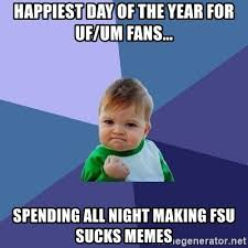 Uf Memes - happiest day of the year for uf um fans spending all night
