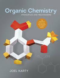 organic chemistry principles and mechanisms joel karty