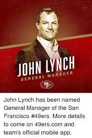 San Francisco 49ers Memes - john lynch general manager john lynch has been named general 13240072 png