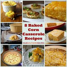thanksgiving corn side dishes 8 baked corn casserole recipes favesouthernrecipes com