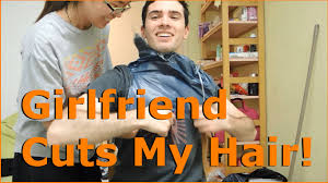 girlfriend gives me the best haircut of all time youtube