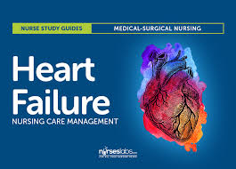 heart failure nursing care management a study guide