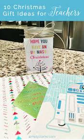 10 christmas gift ideas for teachers simply clarke