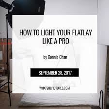 Lighting Tips How To Light Your Flatlay Like A Pro U2013 Whatshepictures