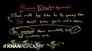 pronoun antecedent agreement syntax khan academy youtube