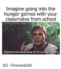 The Hunger Games Memes - imagine going into the hunger games with your classmates from
