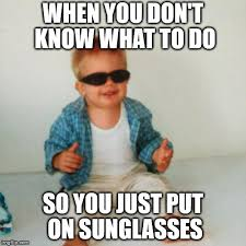 Put On Sunglasses Meme - image tagged in cool baby boy imgflip