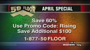 50 floor april special save 60 wccb