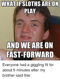 Fitness Sloth Meme - what if sloths are on play and we are on fast forward