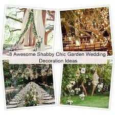 Shabby Chic Garden Decorating Ideas 8 Awesome Wedding Garden Decoration Ideas Matchness