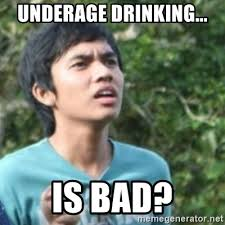 Underage Drinking Meme - underage drinking is bad confused face meme generator