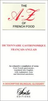 dictionnaire cuisine francais amazon fr dictionnaire gastronomique français anglais the a z of