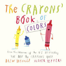 The Crayons Book Of Colors By Drew Daywalt Oliver Jeffers Children S Books About Colors