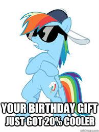 Mlp Rainbow Dash Meme - your birthday gift just got 20 cooler rainbow dash gift quickmeme