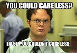 if you could care less then you do care at least a little you