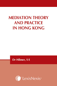 mediation theory and practice in hong kong lexisnexis hong kong