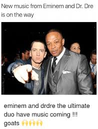 Dr Dre Meme - new music from eminem and dr dre is on the way eminem and drdre the