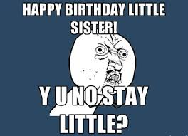 Funny Sister Meme - 40 birthday memes for sister wishesgreeting