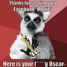 Hi5 Meme - thanks for sharing your facebook movie heres your fucking oscar