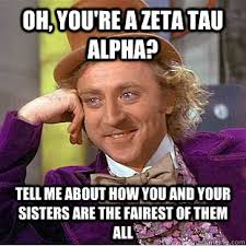 Alpha Meme - well we are d quotes pinterest zeta tau alpha and sorority