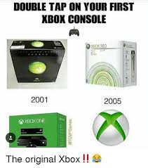 Xbox Memes - double tap on your first xbox console xbox 360 2001 2005 axboxone