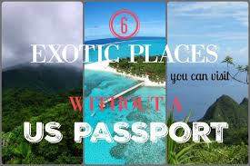 do you need a passport to travel in the us images 6 exotic places you can visit without a us passport divergent jpg