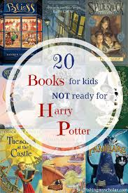 20 books for kids not ready for harry potter nourishing my scholar