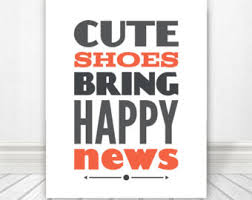 cute sayings for home decor cute shoes quote etsy