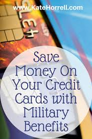 save money with military benefits on your credit cards katehorrell
