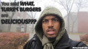 Weird Smile Meme - turkey burger meme real life creative unscripted