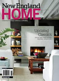 New England Home Interior Design by New England Home May June 2016 By New England Home Magazine Llc